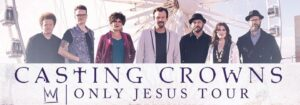Casting Crowns - Only Jesus Tour @ Hartman Arena