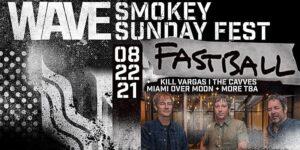Fastball @ Smokey Sunday Fest! @ Wave