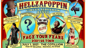 HELLZAPOPPIN: CIRCUS SIDESHOW REVUE FACE YOUR FEARS 2021 US TOUR @ Cotillion